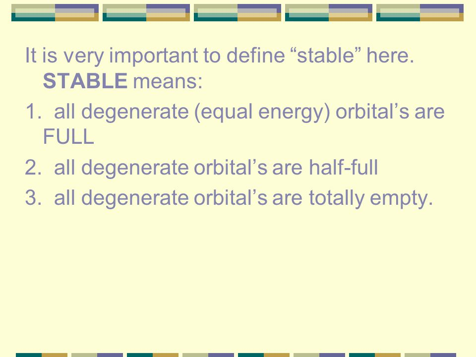 It is very important to define stable here. STABLE means: