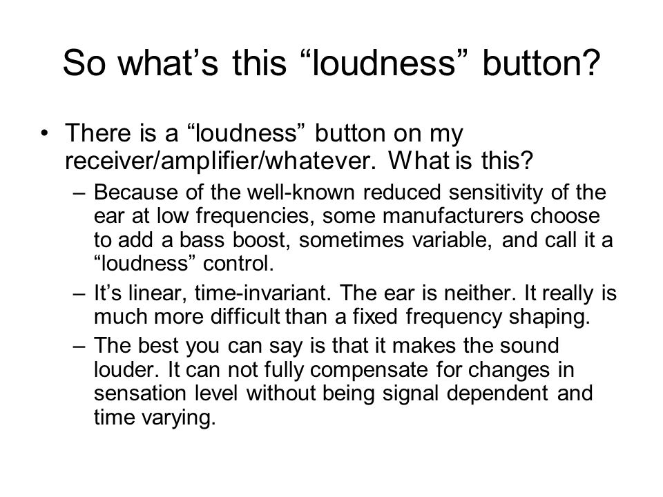 So what's this loudness button
