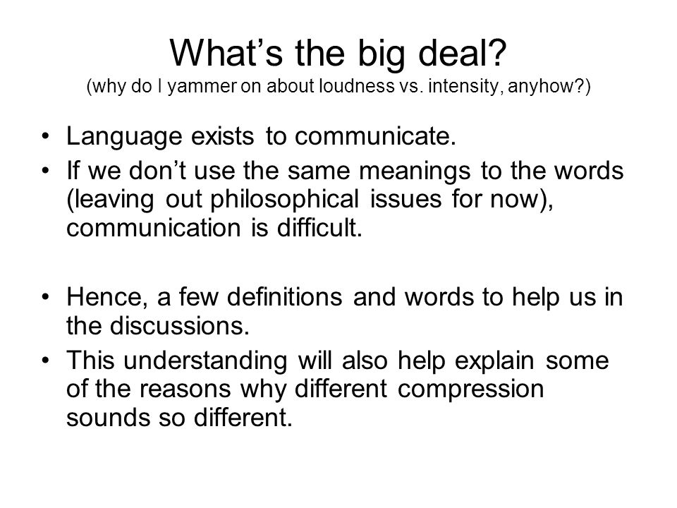 What's the big deal. (why do I yammer on about loudness vs