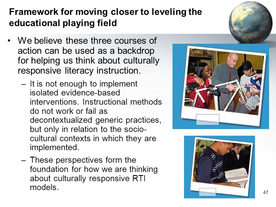 Framework for moving closer to leveling the educational playing field