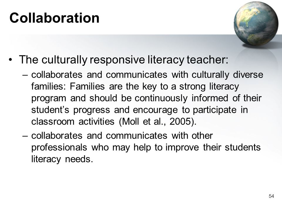 Collaboration The culturally responsive literacy teacher: