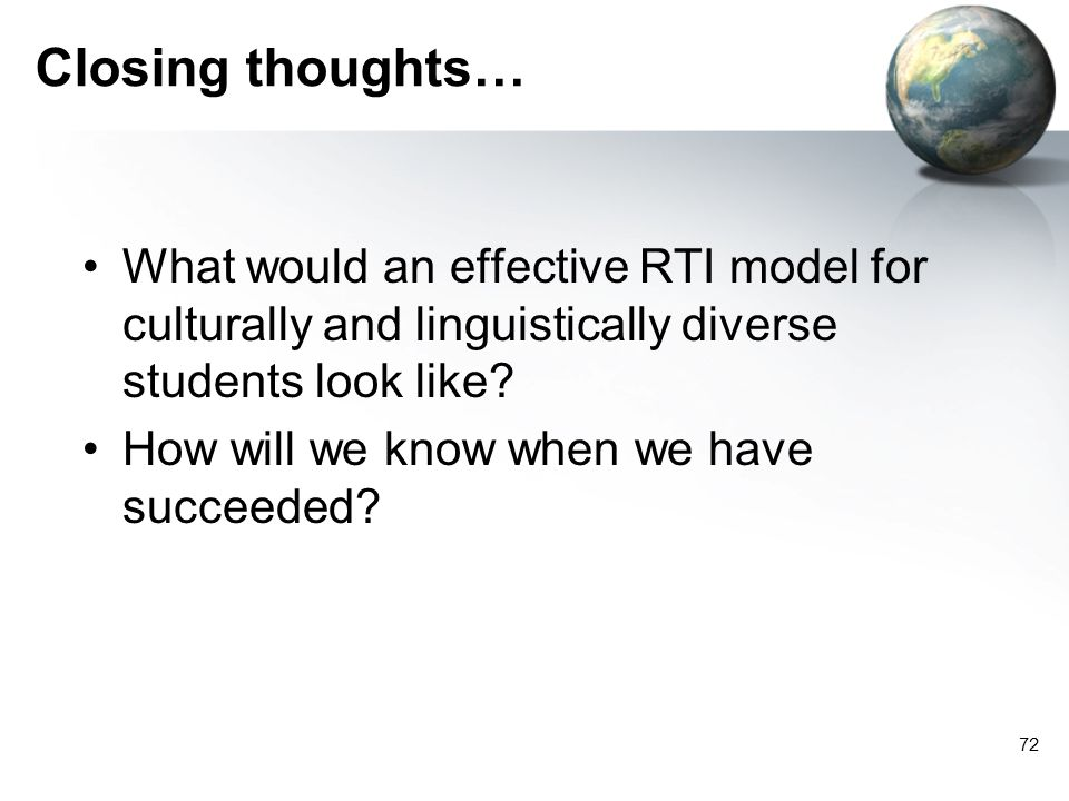 Closing thoughts… What would an effective RTI model for culturally and linguistically diverse students look like