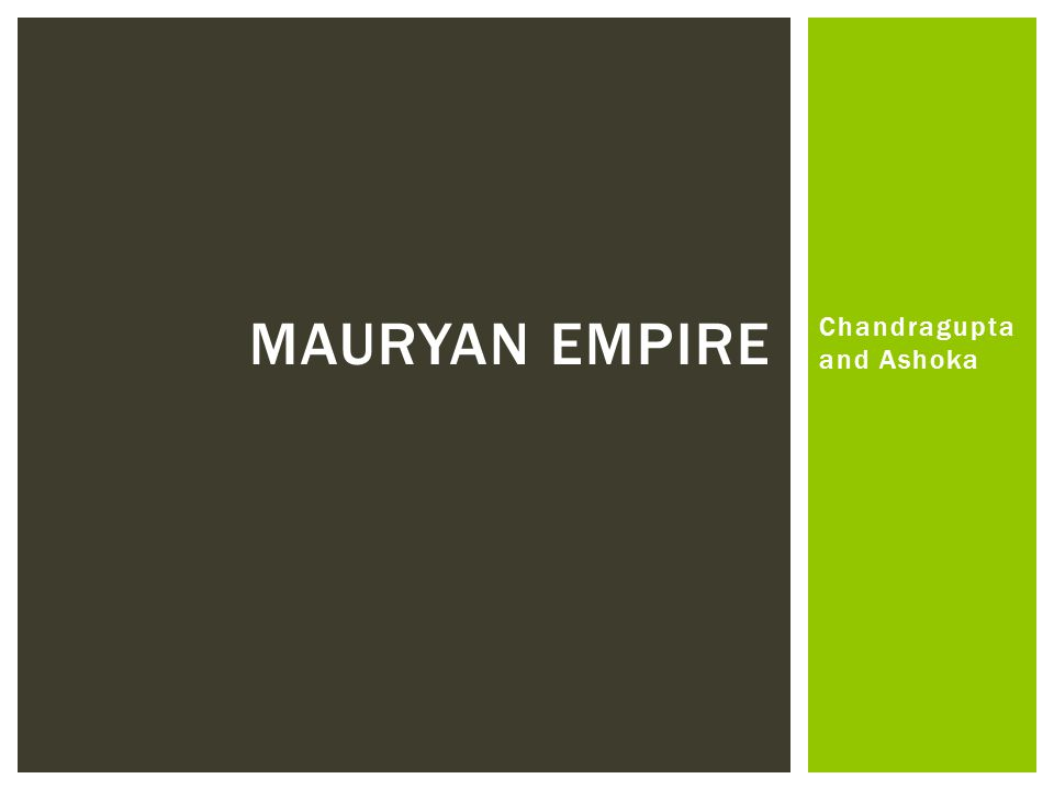 Chandragupta and Ashoka