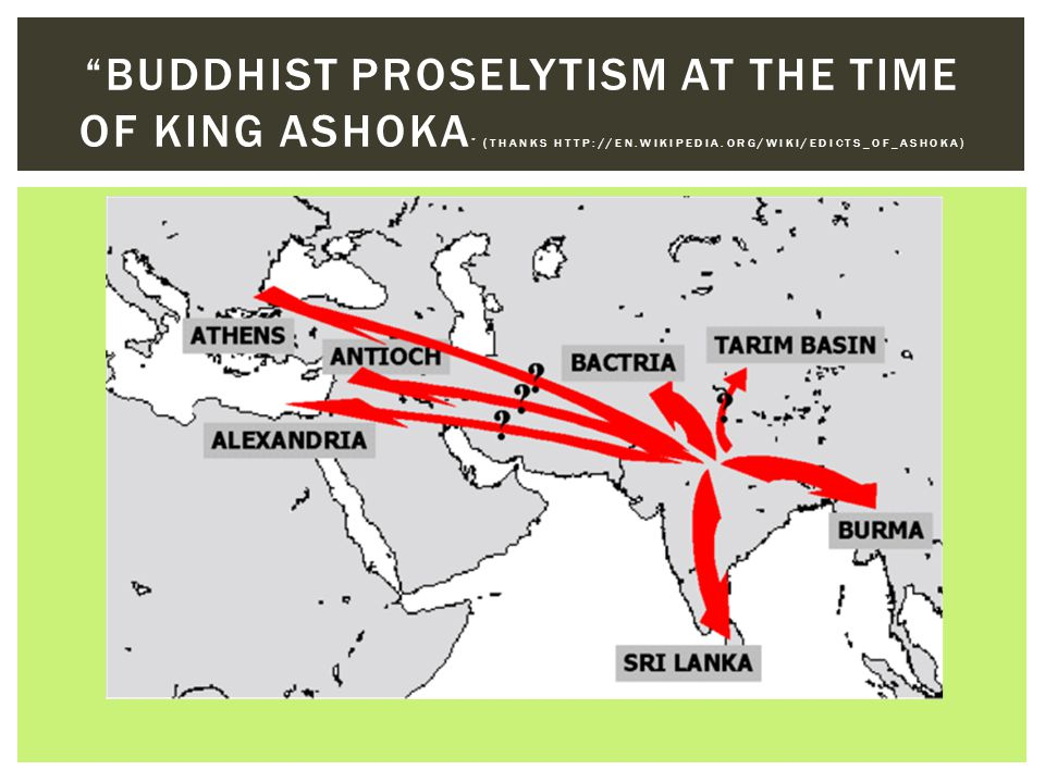 Buddhist proselytism at the time of king ashoka (thanks http://en