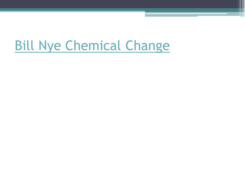 Bill Nye Chemical Change