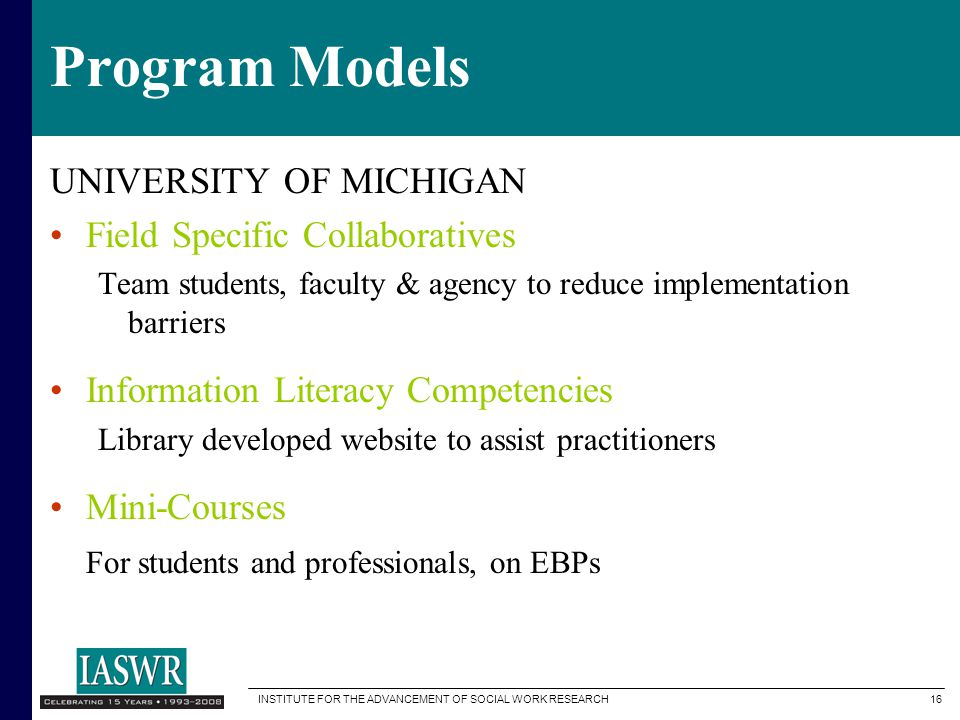 Program Models UNIVERSITY OF MICHIGAN Field Specific Collaboratives