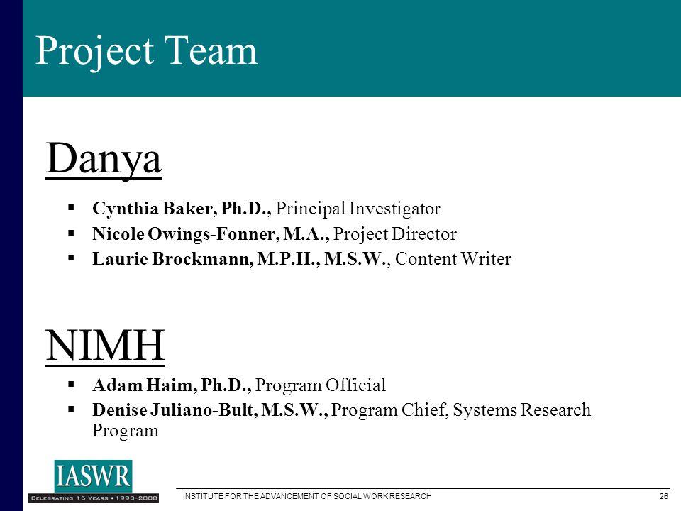 Danya NIMH Project Team Cynthia Baker, Ph.D., Principal Investigator