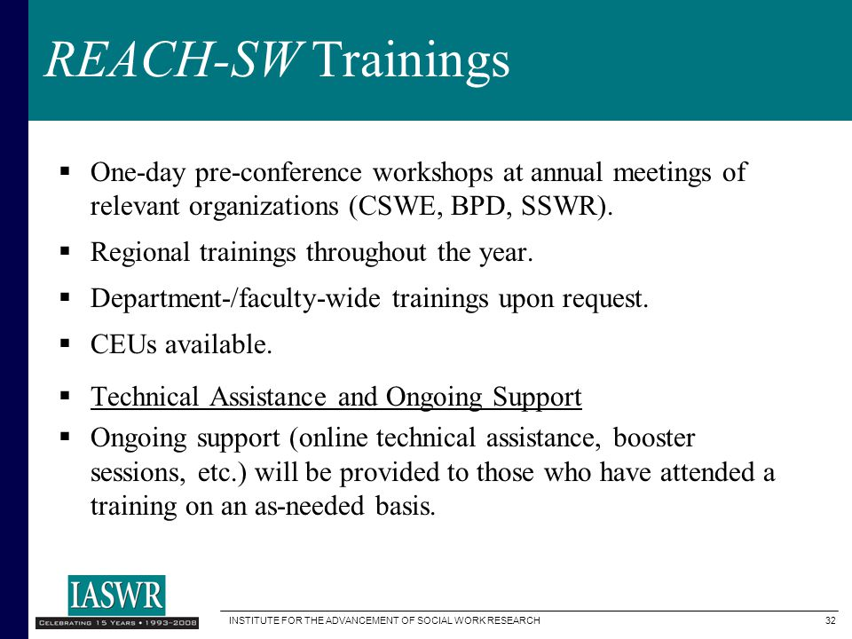 REACH-SW Trainings One-day pre-conference workshops at annual meetings of relevant organizations (CSWE, BPD, SSWR).