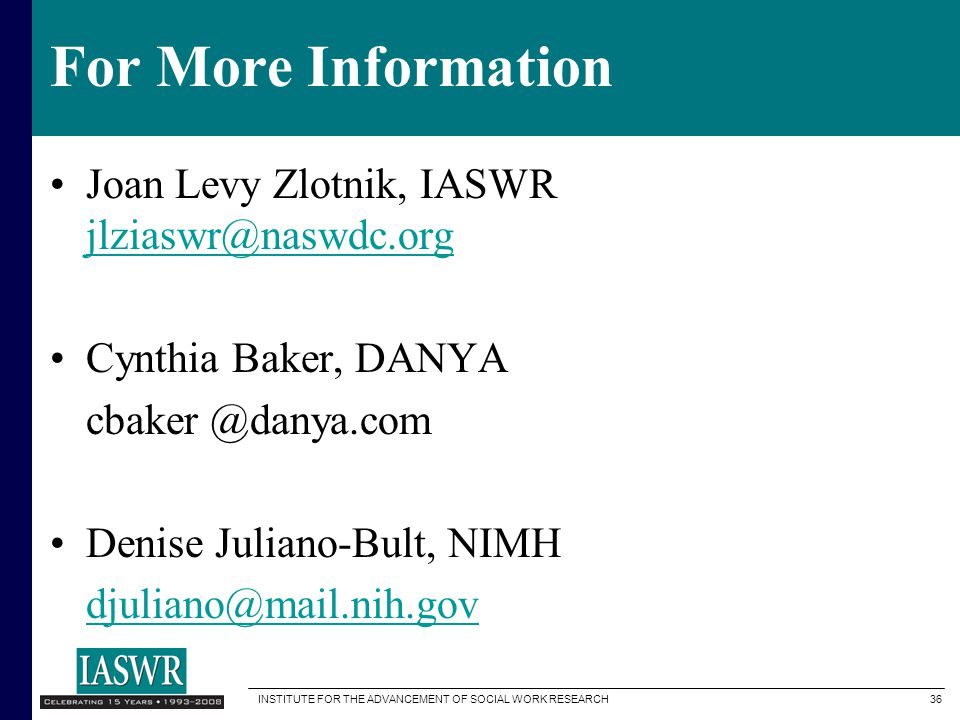 For More Information Joan Levy Zlotnik, IASWR jlziaswr@naswdc.org