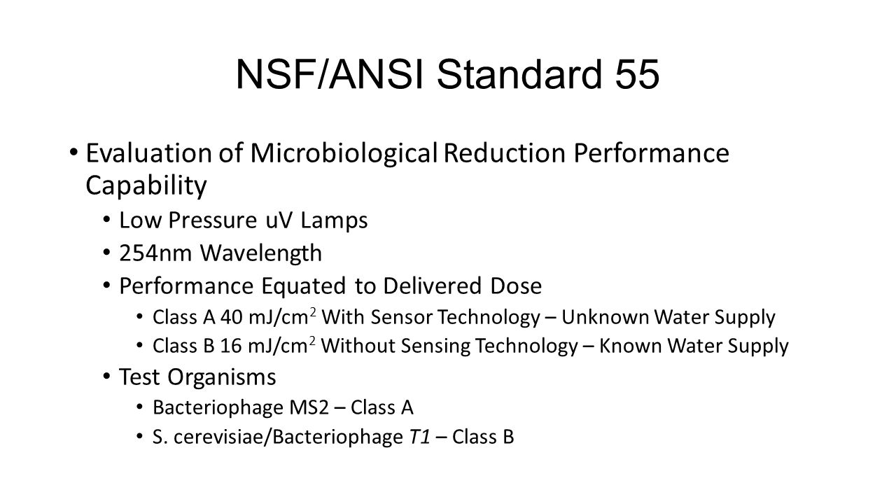 NSF/ANSI Standard 55 Evaluation of Microbiological Reduction Performance Capability. Low Pressure uV Lamps.