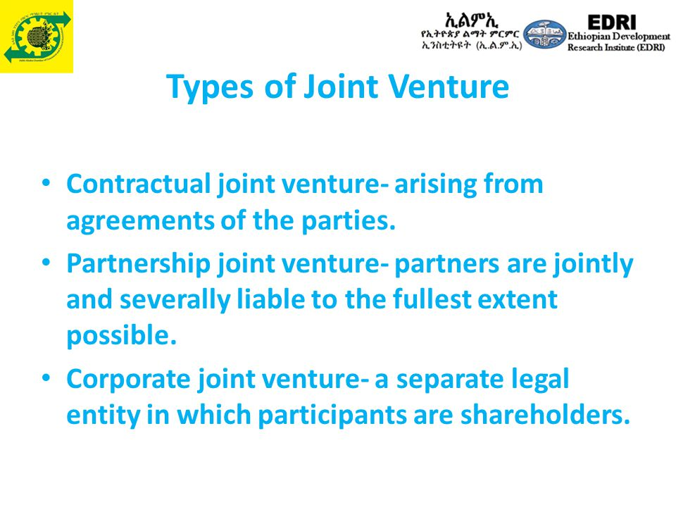 Types of Joint Venture Contractual joint venture- arising from agreements of the parties.
