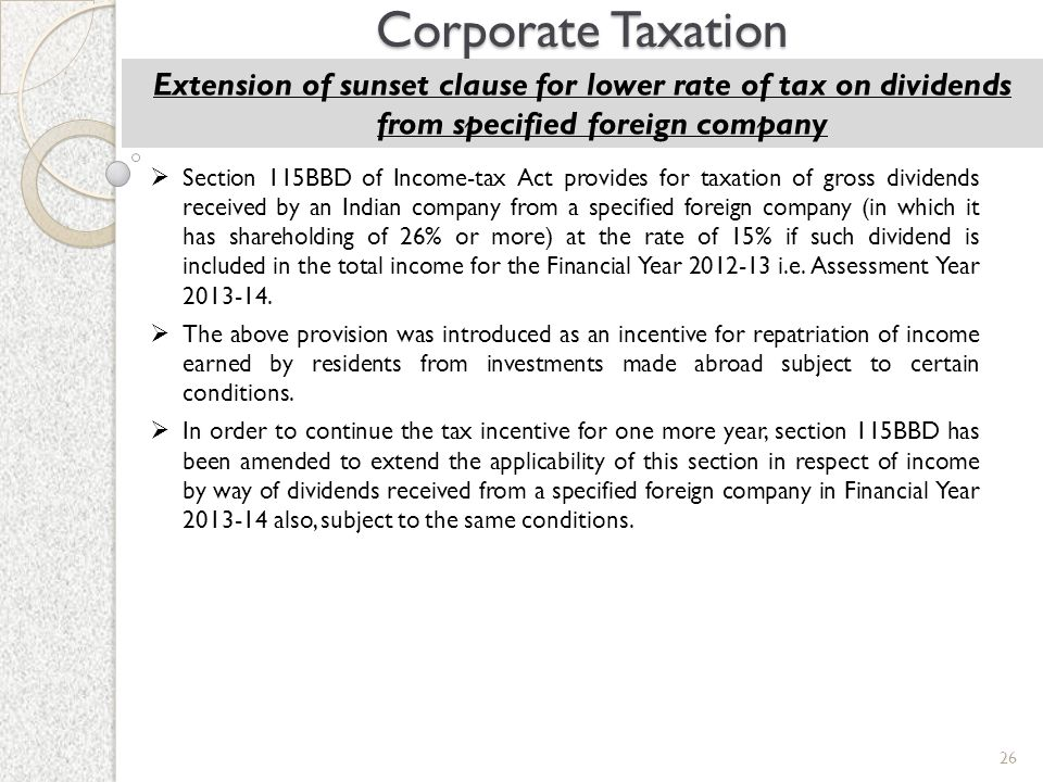 Corporate Taxation Extension of sunset clause for lower rate of tax on dividends from specified foreign company.