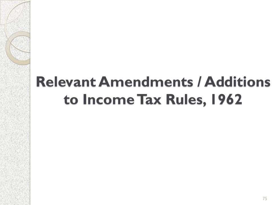 Relevant Amendments / Additions to Income Tax Rules, 1962