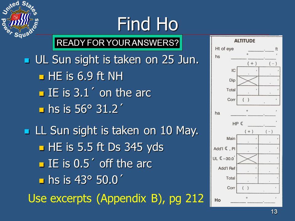 Find Ho UL Sun sight is taken on 25 Jun. HE is 6.9 ft NH