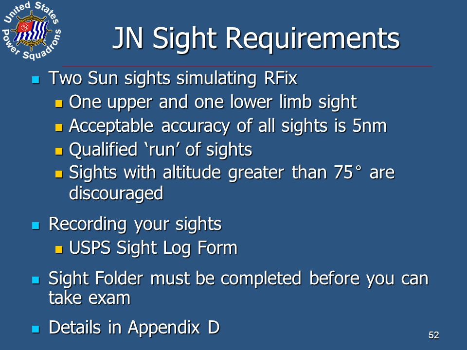 JN Sight Requirements Two Sun sights simulating RFix