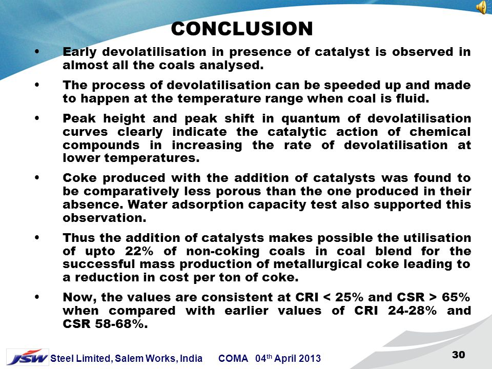 CONCLUSION Early devolatilisation in presence of catalyst is observed in almost all the coals analysed.