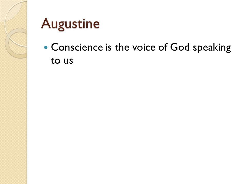 Augustine Conscience is the voice of God speaking to us
