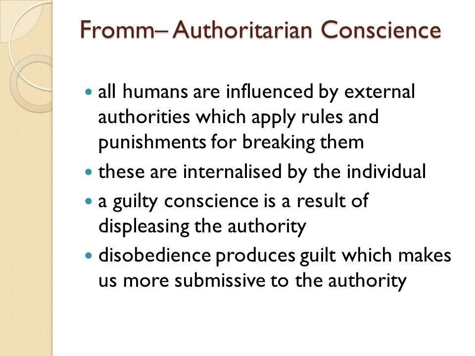 Fromm– Authoritarian Conscience