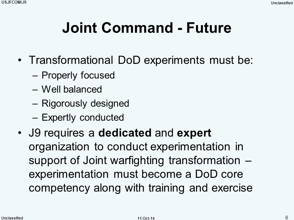 Joint Command - Future Transformational DoD experiments must be: