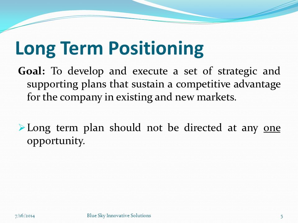 Long Term Positioning