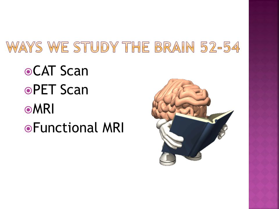 Ways we Study the Brain 52-54