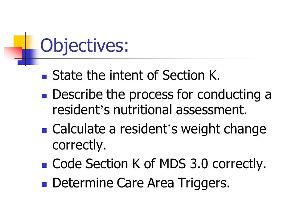 Objectives: State the intent of Section K.