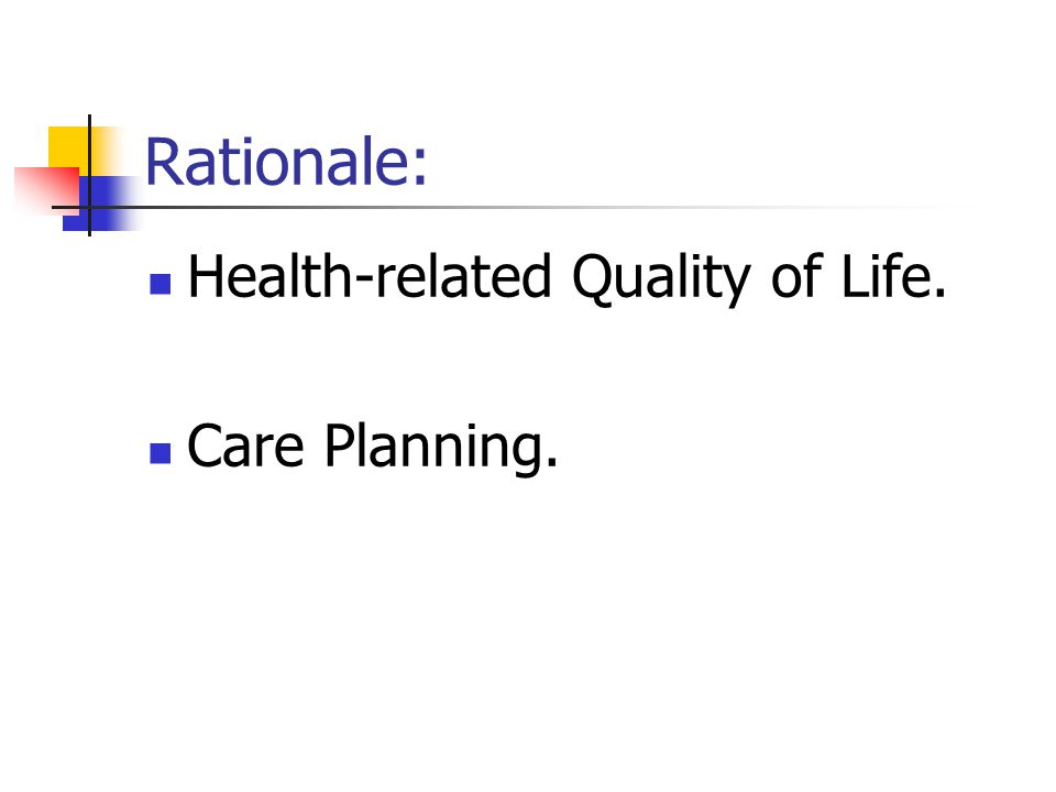 Rationale: Health-related Quality of Life. Care Planning.
