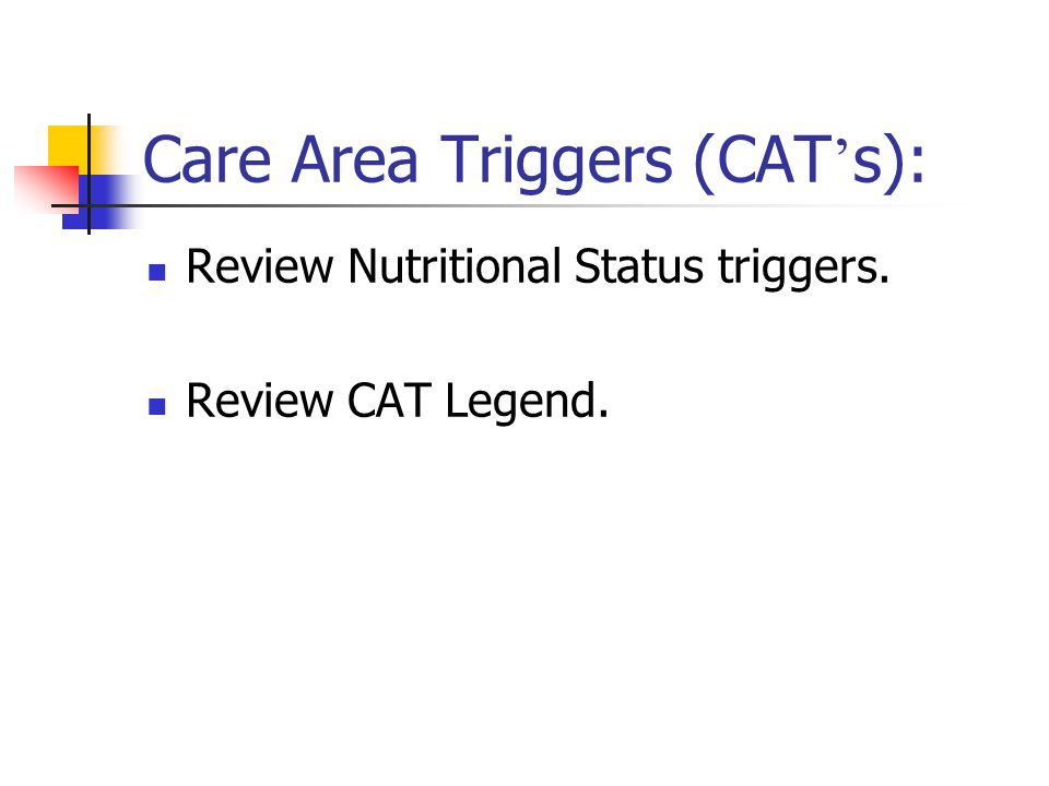 Care Area Triggers (CAT's):