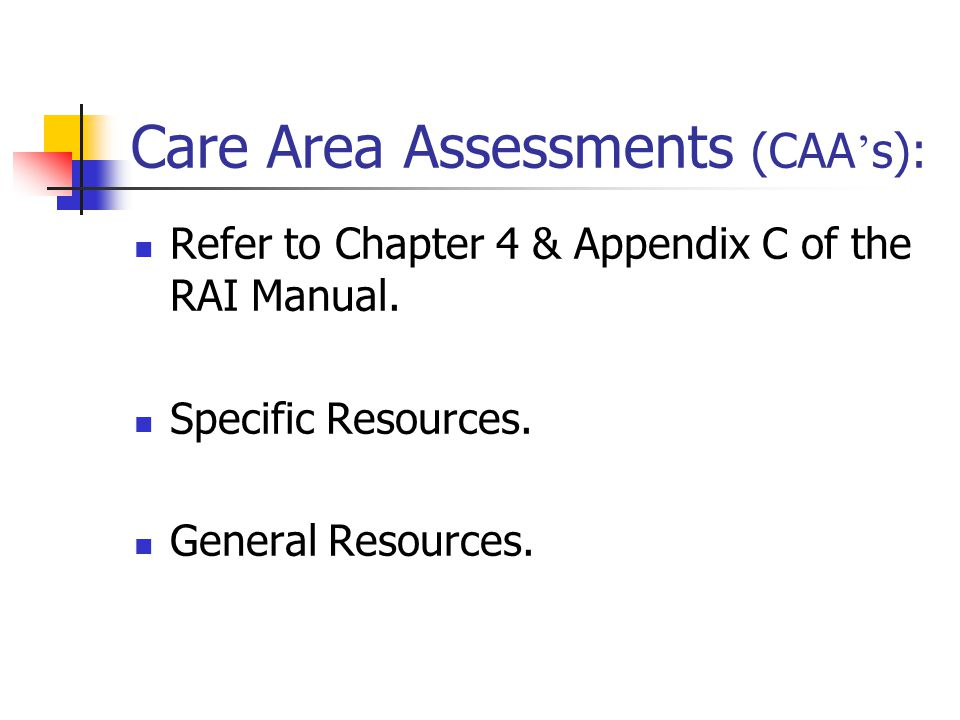 Care Area Assessments (CAA's):