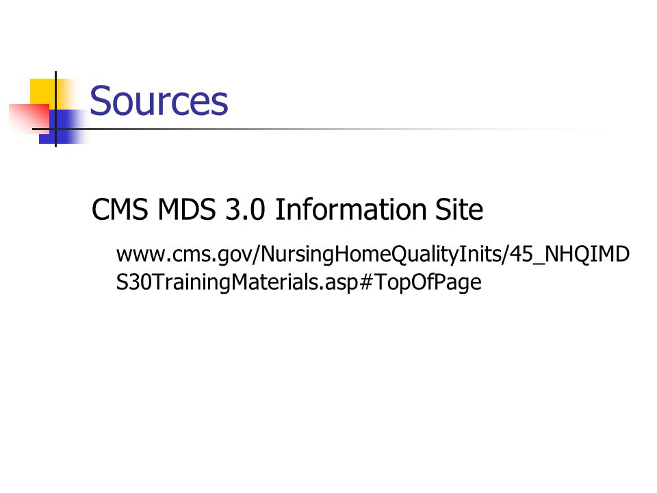 Sources CMS MDS 3.0 Information Site
