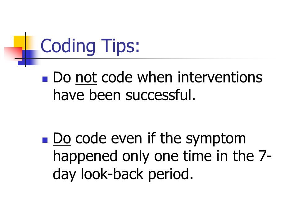 Coding Tips: Do not code when interventions have been successful.
