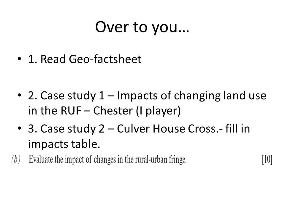 Over to you… 1. Read Geo-factsheet