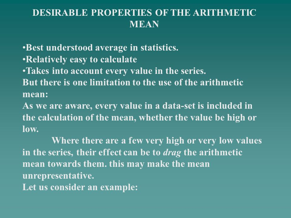 DESIRABLE PROPERTIES OF THE ARITHMETIC MEAN