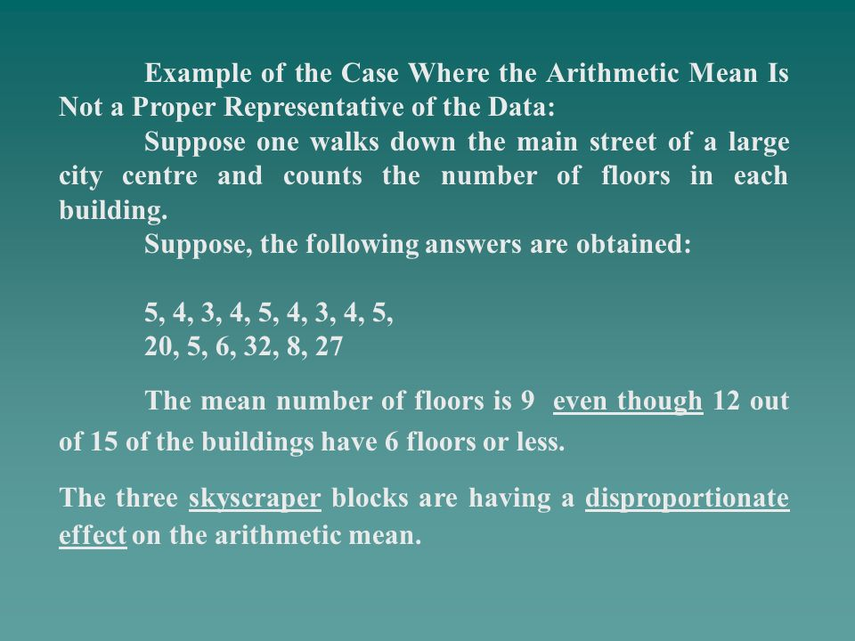 Example of the Case Where the Arithmetic Mean Is Not a Proper Representative of the Data:
