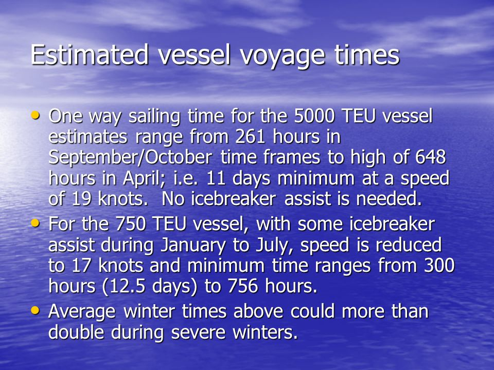 Estimated vessel voyage times