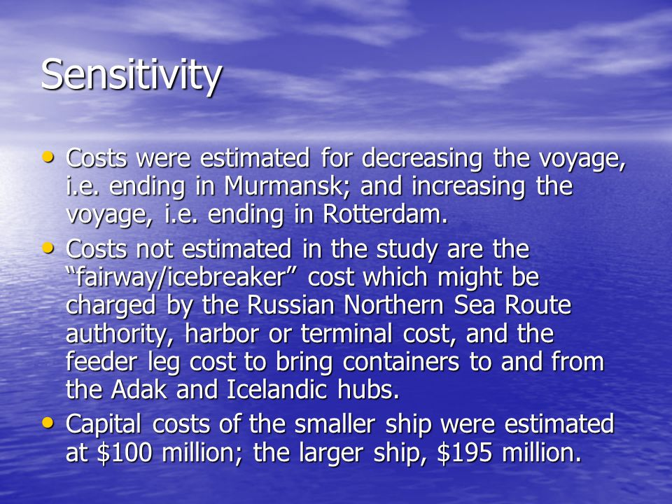 Sensitivity Costs were estimated for decreasing the voyage, i.e. ending in Murmansk; and increasing the voyage, i.e. ending in Rotterdam.
