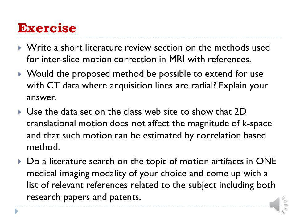 Exercise Write a short literature review section on the methods used for inter-slice motion correction in MRI with references.