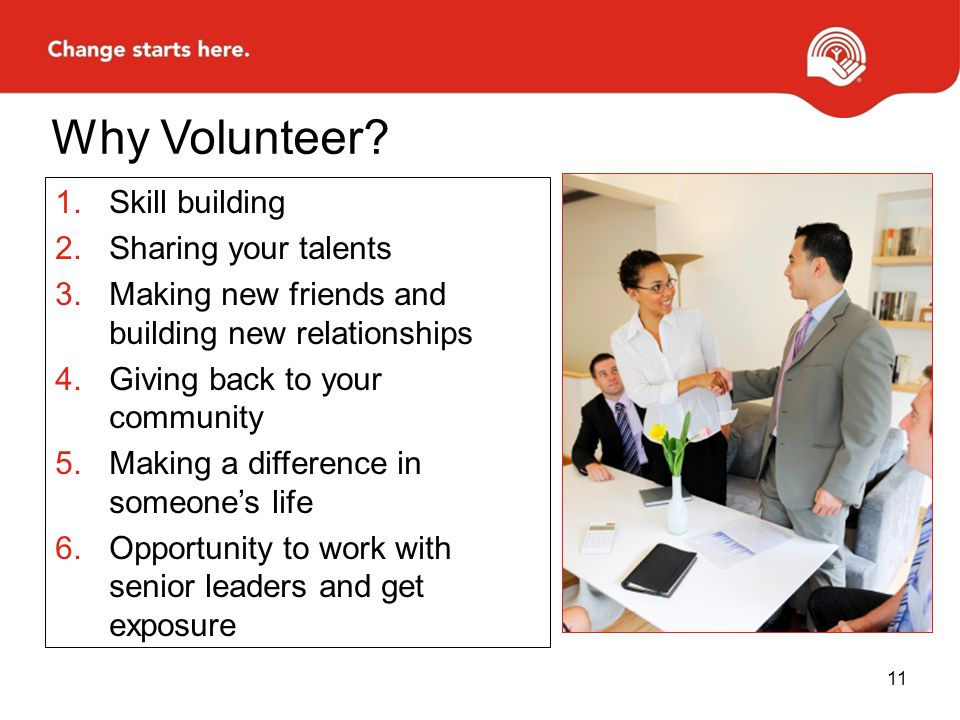 Why Volunteer Skill building Sharing your talents