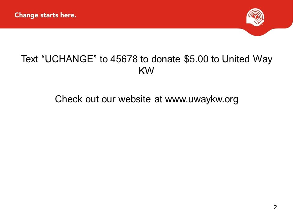 Text UCHANGE to to donate $5.00 to United Way KW