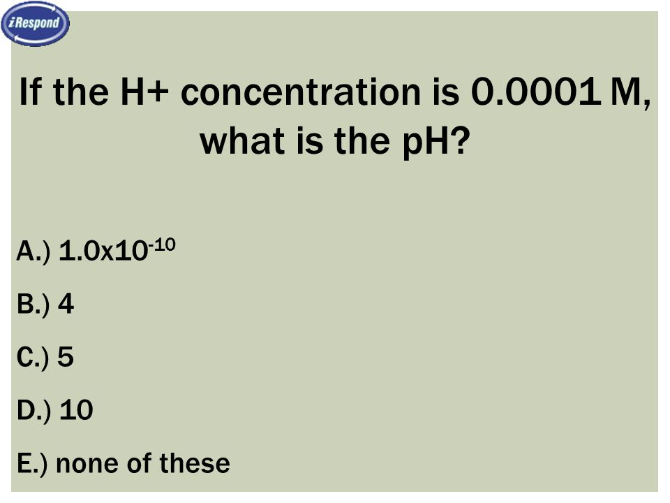 If the H+ concentration is 0.0001 M, what is the pH