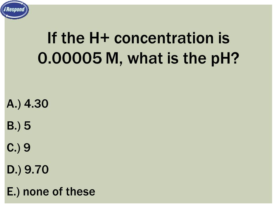 If the H+ concentration is 0.00005 M, what is the pH