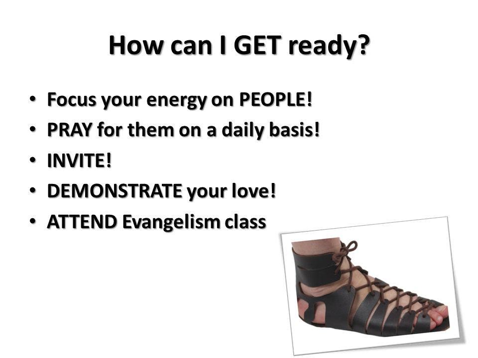 How can I GET ready Focus your energy on PEOPLE!