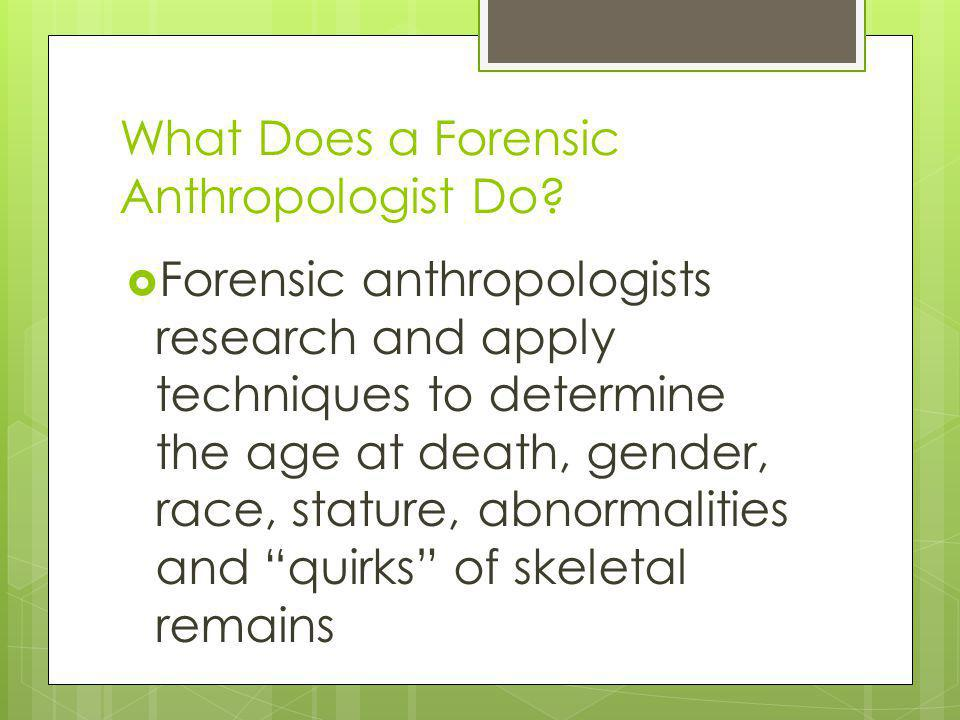 What Does a Forensic Anthropologist Do