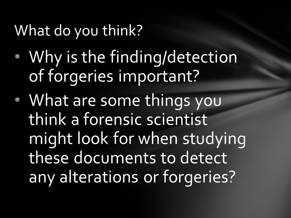Why is the finding/detection of forgeries important