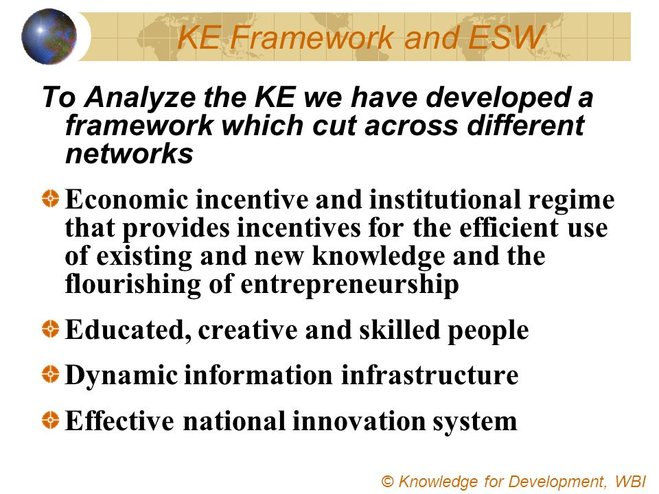 KE Framework and ESW To Analyze the KE we have developed a framework which cut across different networks.