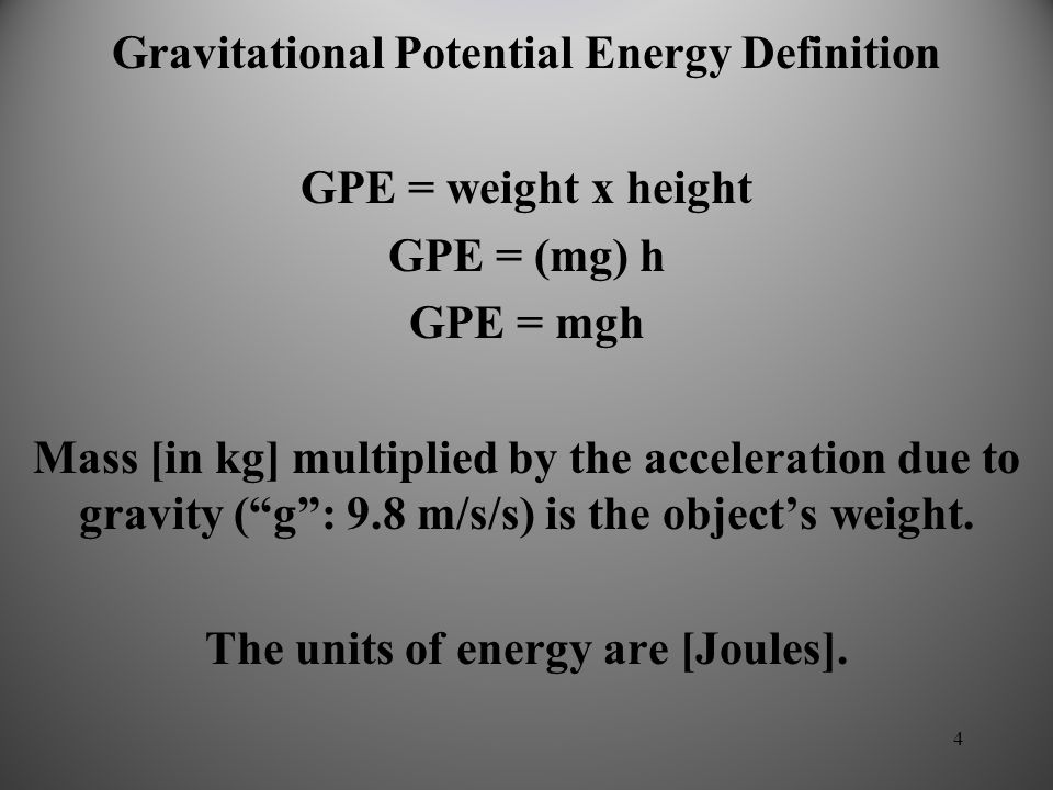 Gravitational Potential Energy Definition GPE = weight x height
