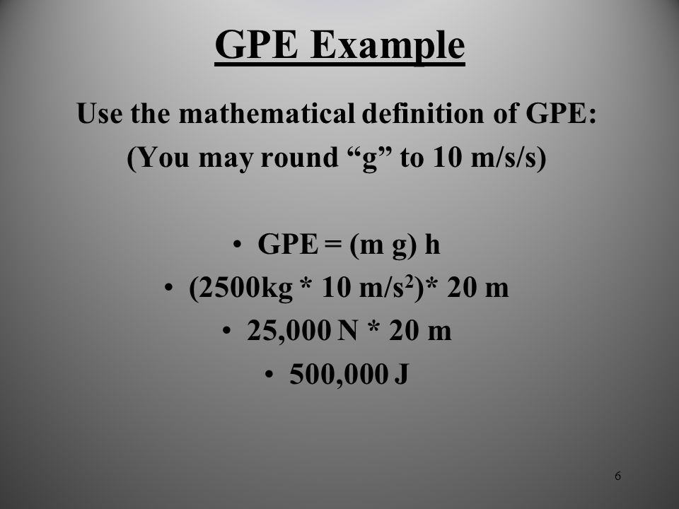 GPE Example Use the mathematical definition of GPE: