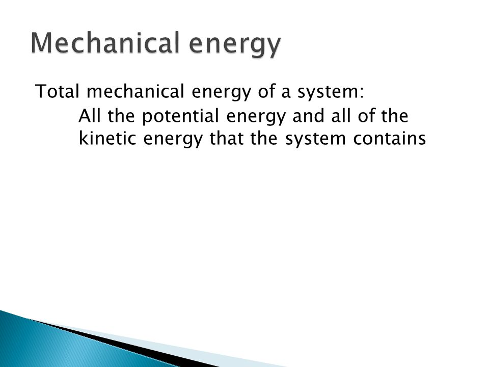Mechanical energy Total mechanical energy of a system:
