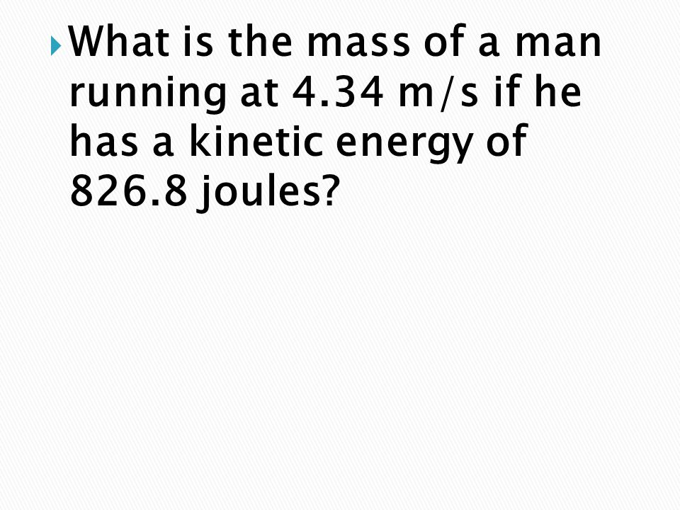 What is the mass of a man running at 4