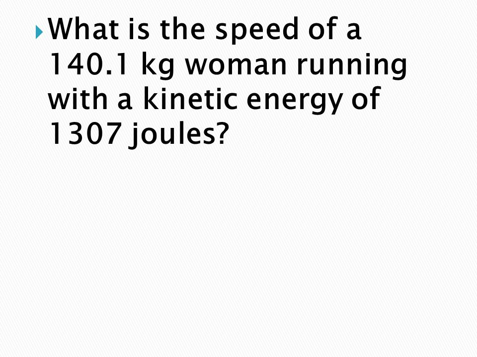 What is the speed of a 140.1 kg woman running with a kinetic energy of 1307 joules